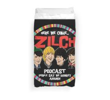 Zilch Podcast! Duvet Cover