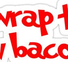 I'd wrap that in bacon Sticker