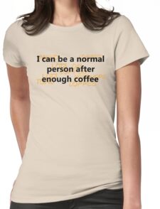 Coffee needs Womens Fitted T-Shirt