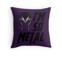 I'm So Metal Throw Pillow