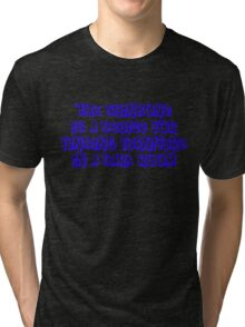 The shinbone is a device for finding furniture in a dark room. Tri-blend T-Shirt