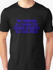 The shinbone is a device for finding furniture in a dark room. T-Shirt