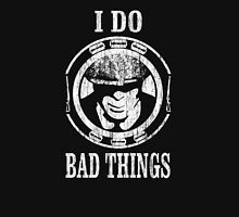 I Do Bad Things. Tommy Shelby. Peaky Blinders. Unisex T-Shirt