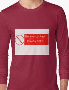 No Eye Contact Long Sleeve T-Shirt