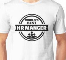 World's best HR Manager Unisex T-Shirt