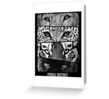 Primal Instinct - version 4 - with text Greeting Card