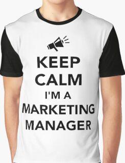 Keep calm I'm a marketing manager Graphic T-Shirt