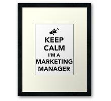 Keep calm I'm a marketing manager Framed Print