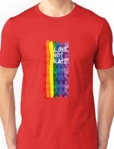 Love not Hate Unisex T-Shirt