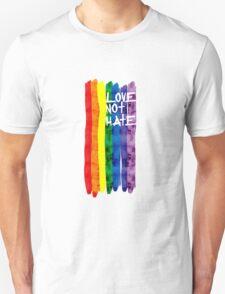 Love not Hate Unisex T-Shirt