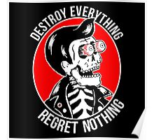 Destroy everything regret nothing Poster