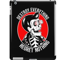 Destroy everything regret nothing iPad Case/Skin