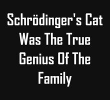 Schrodinger's Cat Was The True Genius Of The Family Baby Tee