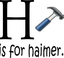 Funny Alphabet: H is for Hammer by tommytidalwave
