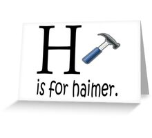Funny Alphabet: H is for Hammer Greeting Card