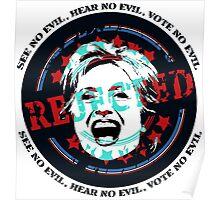 Reject Hillary Clinton. See No Evil, Hear No Evil, Vote No Evil Poster