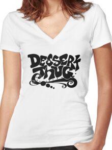 Dessert Thug : black letters  Women's Fitted V-Neck T-Shirt