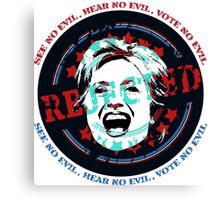 Hillary Rejected - See No Evil, Hear No Evil, Vote No Evil (Blue & Red) Canvas Print