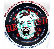 Hillary Rejected - See No Evil, Hear No Evil, Vote No Evil (Blue & Red) Poster