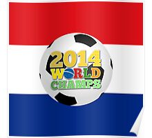 2014 World Champs Ball - Holland Poster