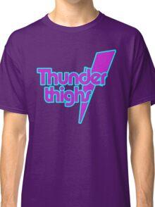 Thunder Thighs Classic T-Shirt