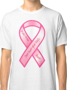 Breast Cancer Support Shirt Classic T-Shirt