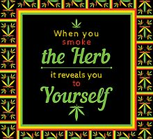 When you smoke the herb, it reveals you to yourself. by Andrei Verner
