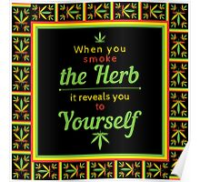 When you smoke the herb, it reveals you to yourself. Poster