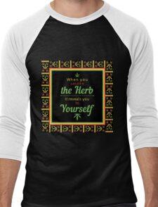 When you smoke the herb, it reveals you to yourself. Men's Baseball ¾ T-Shirt