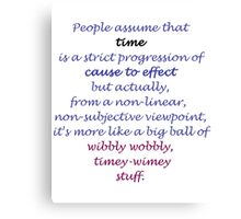 People assume that time [...] (Doctor Who) Canvas Print