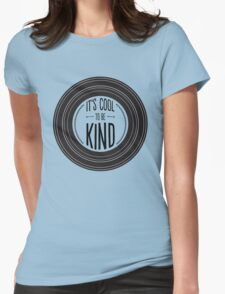 It's Cool to be Kind Womens Fitted T-Shirt