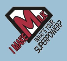 I make milk. What's your superpower? by nektarinchen