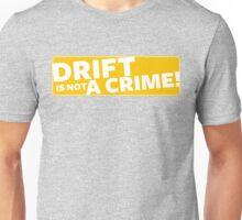 Drift is not a crime (yellow) Unisex T-Shirt