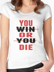 You Win or You Die. Women's Fitted Scoop T-Shirt