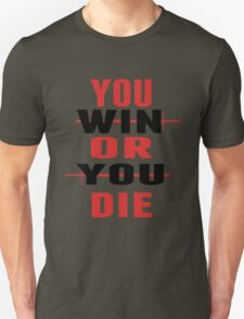 You Win or You Die. T-Shirt
