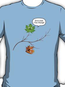 Please Don't Leaf Me T-Shirt