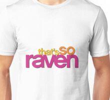 That's so Raven Unisex T-Shirt