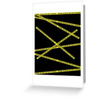 Crime Scene Do Not Cross The Line Greeting Card