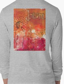I Too Have A Dream Long Sleeve T-Shirt