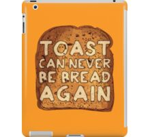 Toast Can Never Be Bread Again iPad Case/Skin