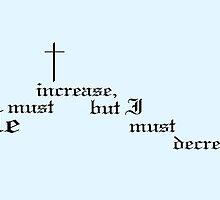 John 3:30 by tshirtchristian