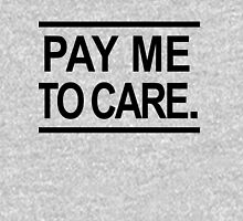 Pay Me To Care Hoodie