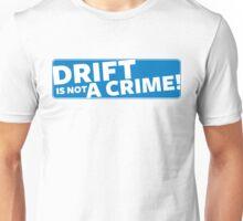 Drift is not a crime (blue) Unisex T-Shirt