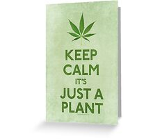 Keep Calm It's Just A Plant Greeting Card