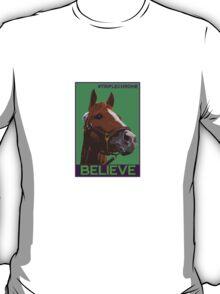 Believe in California Chrome T-Shirt