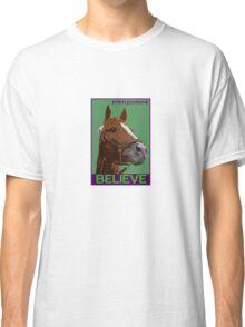 Believe in California Chrome Classic T-Shirt