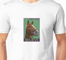 Believe in California Chrome Unisex T-Shirt