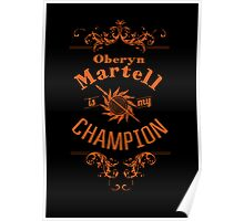 Oberyn Martell Is My Champion Poster