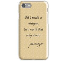 Passenger - Whispers lyrics iPhone Case/Skin