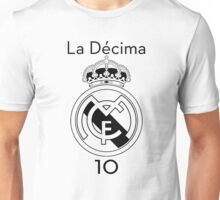 Real Madrid. La Décima. Unisex T-Shirt
